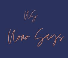 Nono Says…